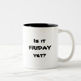 Is it FRIDAY yet? Two-Tone Coffee Mug