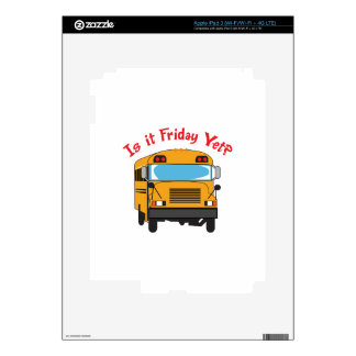 IS IT FRIDAY YET SKINS FOR iPad 3