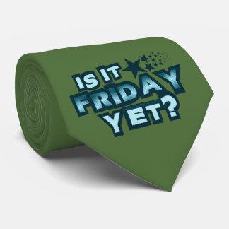 Is It Friday Yet? Tie