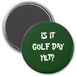 IS IT GOLF DAY? REFRIGERATOR MAGNETS