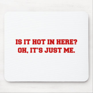 is-it-hot-in-here-FRESH-BROWN.png Mouse Pad