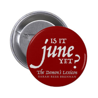 Is it June yet? *BUTTON* Button