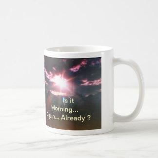 Is it Morning Again Already Mug