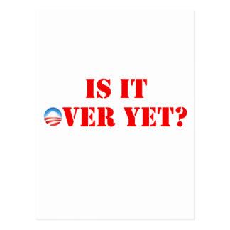 Is It Over Yet Anti-Obama Postcard