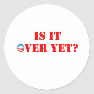 Is It Over Yet Anti-Obama Round Stickers