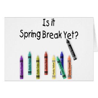 Is it Spring Break Yet? Card