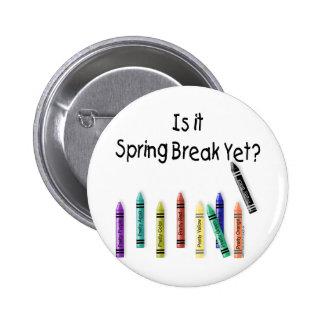 Is it Spring Break Yet? Pinback Button
