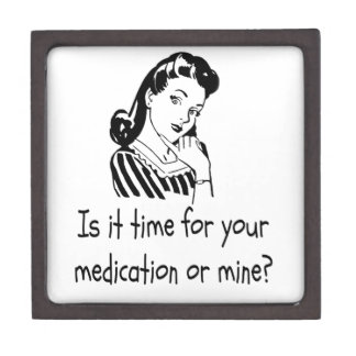 Is It Time For Your Medication or Mine? Premium Trinket Box