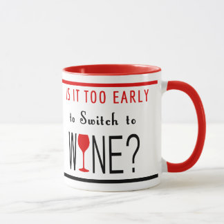 Is It Too Early to Switch to Wine Mug