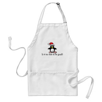 Is It Too Late To Be Good? Christmas Penguin Adult Apron