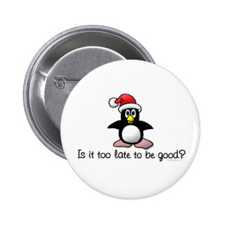 Is It Too Late To Be Good? Christmas Penguin 2 Inch Round Button