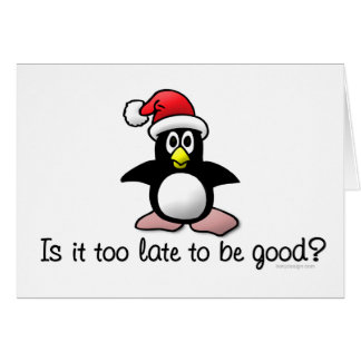 Is It Too Late To Be Good? Christmas Penguin Card