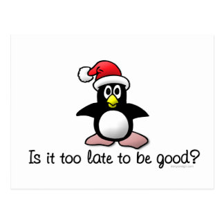 Is It Too Late To Be Good? Christmas Penguin Postcard