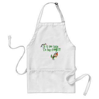 Is It Too Late To Behave? Adult Apron