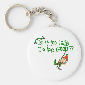 Is It Too Late To Behave? Keychain