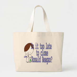 Is it too late to clone Ronald Reagan? Tote Bag