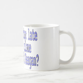 Is it too late to clone Ronald Reagan? Coffee Mug