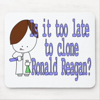Is it too late to clone Ronald Reagan? Mouse Pad