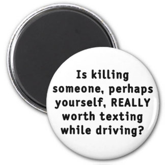 Is killing someone, perhaps yourself, REALLY...? 2 Inch Round Magnet