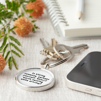 Is killing someone, perhaps yourself, REALLY...? Silver-Colored Round Keychain