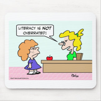 Is literacy overrated? mouse pad