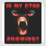Is My PTSD Showing? Square Sticker