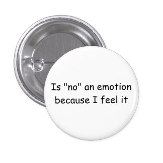 Is no an emotion because I feel it button