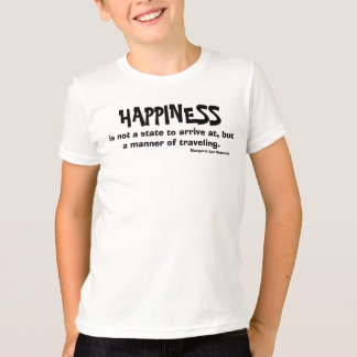 is not a state to arrive at, but a manner of tr... T-Shirt