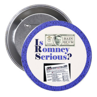 Is Romney Serious? Pinback Button