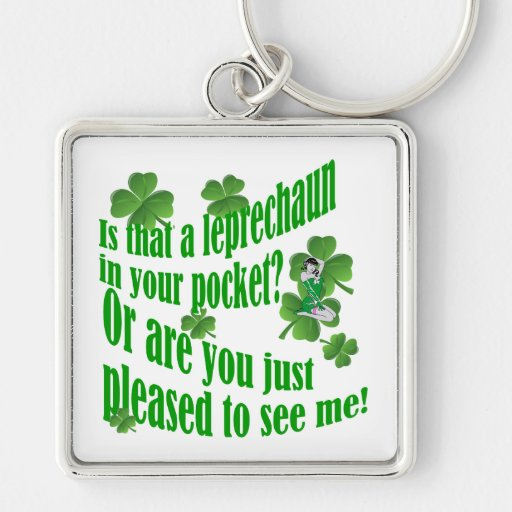 Is that a leprechaun in your pocket keychain