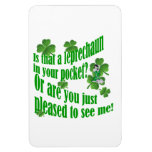 Is that a leprechaun in your pocket rectangular magnets