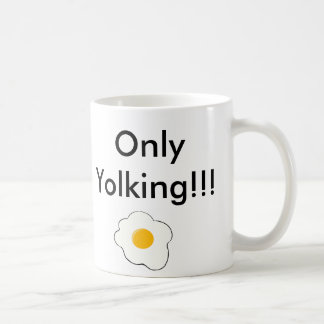 Is that egg? Only Yolking!!! Mug, White, 325ml Coffee Mug