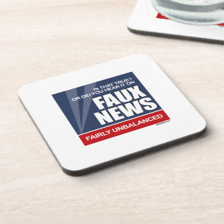 Is that true or did you hear it on Faux News Beverage Coaster