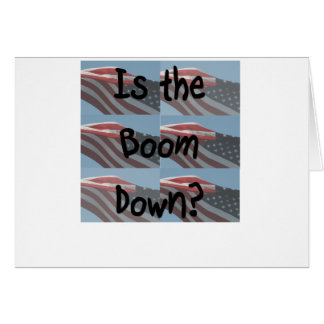 Is the boom down? Flag background Greeting Card