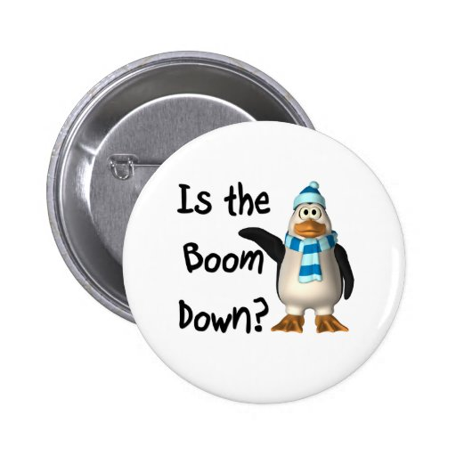 Is the boom down? With penguin 2 Inch Round Button