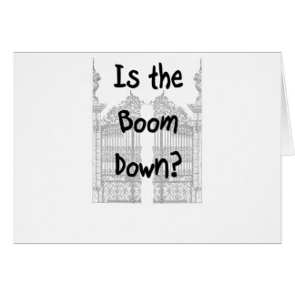 Is the boom down? Words with grey gates Greeting Card
