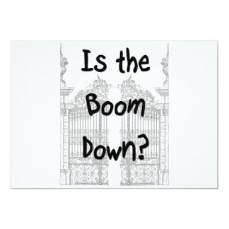 Is the boom down? Words with grey gates 5x7 Paper Invitation Card