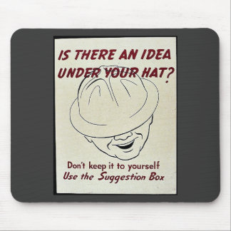 Is There An Idea Under Your Hat? Suggestion Box Mouse Pad