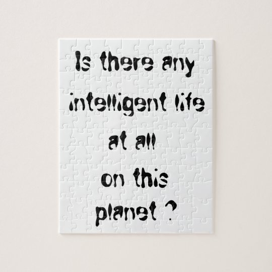 Is there any intelligent life at all?-puzzle jigsaw puzzle
