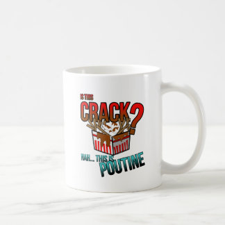 Is this crack? Nah it's poutine! Coffee Mug