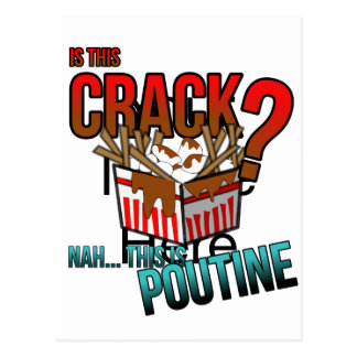 Is this crack? Nah it's poutine! Postcard