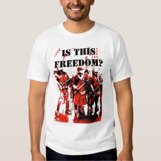 IS THIS FREEDOM? TEES