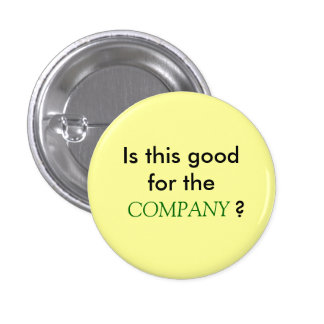 Is this good for the COMPANY? Pinback Buttons