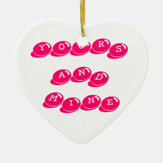 Is this heart yours or Mine? Ceramic Ornament