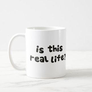 Is This Real Life?  Metaphysical Drunk Coffee Mug