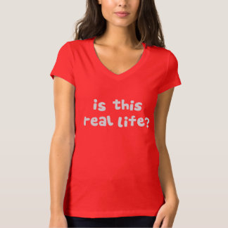 Is This Real Life?  Metaphysical Drunk T-Shirt