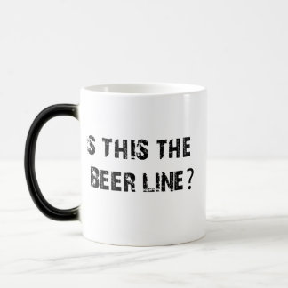Is This The Beer Line Magic Mug