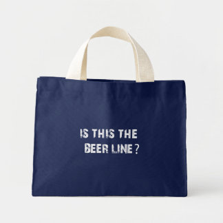 Is This The Beer Line Mini Tote Bag