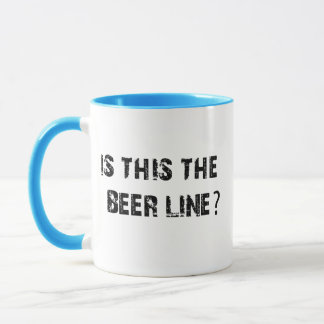 Is This The Beer Line Mug
