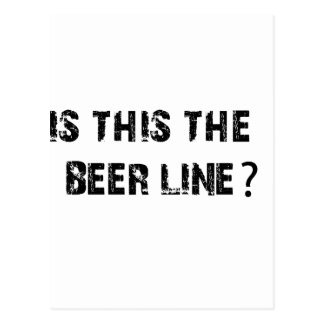 Is This The Beer Line Postcard
